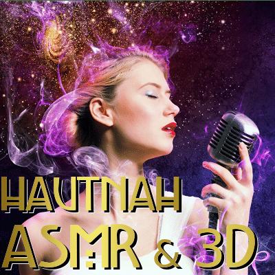 Hautnah - ASMR und 3D